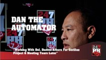 Dan The Automator - Working With Del, Damon Albarn For Gorillaz Project & Meeting Years Later (247HH Exclusive) (247HH Exclusive)