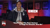 Omen - Stay Positive, This Music Business Is Tough For Everyone, Even Me! (247HH Exclusive) (247HH Exclusive)