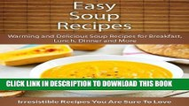 [PDF] Easy Soup Recipes: Warming and Delicious Soup Recipes for Breakfast, Lunch, Dinner and More