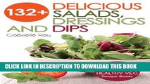 [PDF] 132+ Delicious Salads, Dressings And Dips: Healthy Salad Recipes For Weight Loss, Great For