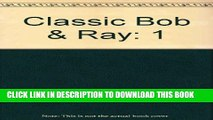 [PDF] Classic Bob   Ray: Selections from a Career, 1946-1976: (Volume One: 4 Cassettes, 4 Hours