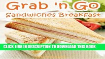 [PDF] Grab And Go Sandwiches Breakfast: Recipe Book of Top 10 Quick and Easy Sandwiches Recipes on