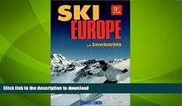 FAVORITE BOOK  Ski Europe: Best Skiing and Snowboarding at Europe s Top Resorts (Ski Snowboard