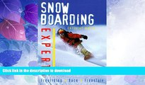 READ BOOK  Snowboarding Experts: Freeriding--Race--Freestyle  BOOK ONLINE
