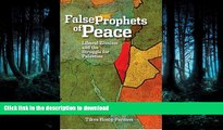 READ ONLINE The False Prophets of Peace: Liberal Zionism and the Struggle for Palestine READ PDF