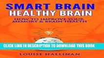 [PDF] Smart Brain Healthy Brain: How To Improve Your Memory   Brain Health Popular Online