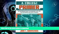 FAVORITE BOOK  A College Primer: An Introduction to Academic Life for the Entering College