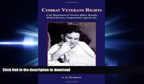 READ THE NEW BOOK Combat Veterans Rights to the U.S Department Of Veterans  Affairs, Benefits,