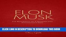 [PDF] Elon Musk: The Biography Of A Modern Day Renaissance Man (Elon Musk, Tesla, SpaceX, Elon