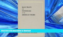 FAVORIT BOOK Race Traits and Tendencies of the American Negro (American Economic Association) READ