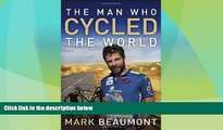Big Deals  The Man Who Cycled the World  Free Full Read Best Seller