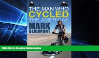 Big Deals  The Man Who Cycled the Americas  Free Full Read Best Seller