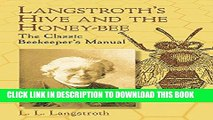 [PDF] Langstroth s Hive and the Honey-Bee: The Classic Beekeeper s Manual Full Online