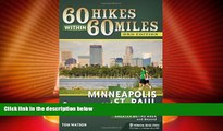 Big Deals  60 Hikes Within 60 Miles: Minneapolis and St. Paul: Including the Twin Cities  Greater