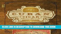 [PDF] The Cuban Cigar Handbook: The Discerning Aficionado s Guide to the Best Cuban Cigars in the