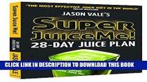 [PDF] Super Juice Me!: 28-Day Juice Plan Full Online