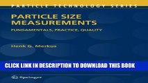 [PDF] Particle Size Measurements: Fundamentals, Practice, Quality (Particle Technology Series)