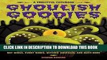 [PDF] Ghoulish Goodies: Creature Feature Cupcakes, Monster Eyeballs, Bat Wings, Funny Bones,