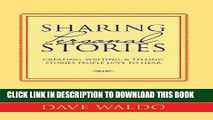 [PDF] Sharing Personal Stories: Creating, Writing,   Telling Stories People Love to Hear Popular