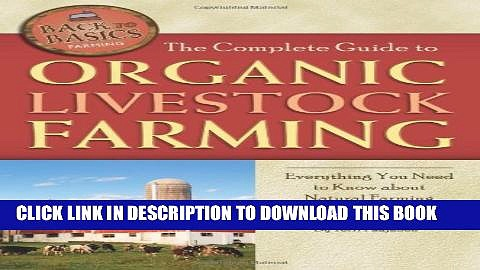 [PDF] The Complete Guide to Organic Livestock Farming: Everything You Need to Know about Natural