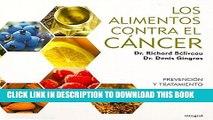 New Book Los alimentos contra el cancer / Anti-Cancer Foods: Prevencion Y Tratamiento / Prevention