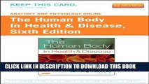 Read Anatomy and Physiology Online for The Human Body in Health and