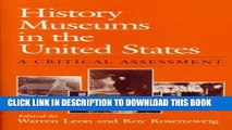 [Read PDF] History Museums in the United States: A CRITICAL ASSESSMENT (Women in American History)