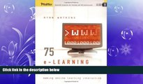 complete  75 e-Learning Activities: Making Online Learning Interactive