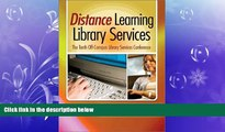 read here  Distance Learning Library Services: The Tenth Off-Campus Library Services Conference