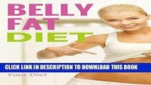 [PDF] Belly Fat Diet: How to Lower Belly Fat by Managing Your Diet, Healthy and Delicious Recipes