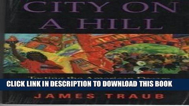 [PDF] City on a Hill: Testing the American Dream at City College Popular Collection