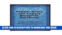 Vision, Goals and Legacy Blueprint Playbook (Life Blueprint Playbooks 1)