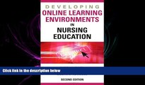 FULL ONLINE  Developing Online Learning Environments (Springer Series on the Teaching of Nursing)