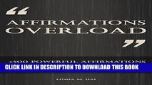 [PDF] Affirmations Overload: +500 Positive Affirmations for Success, Wealth, Health, Self-love