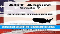 [PDF] ACT Aspire Grade 7 Success Strategies Study Guide: ACT Aspire Test Review for the ACT Aspire