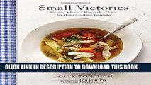 [PDF] Small Victories: Recipes, Advice + Hundreds of Ideas for Home Cooking Triumphs Popular Online