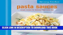 [PDF] The Easy Kitchen: Pasta Sauces: Simple recipes for delicious food every day Popular Online
