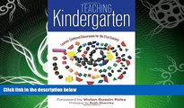 complete  Teaching Kindergarten: Learner-Centered Classrooms for the 21st Century (Early Childhood