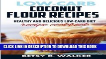 [PDF] Low-carb coconut flour recipes: Healthy and delicious low-carb diet recipe cookbook Popular