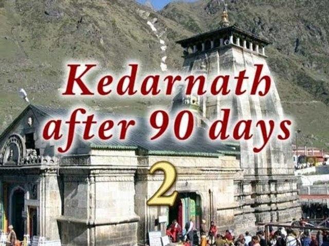 Kedarnath after 90 days - Part 2