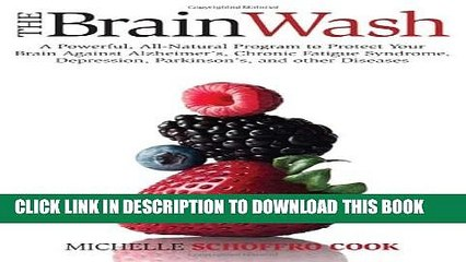 [PDF] The Brain Wash: A Powerful, All-Natural Program to Protect Your Brain Against Alzheimer s,