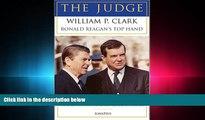 read here  The Judge: William P. Clark, Ronald Reagan s Top Hand