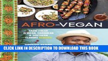 [PDF] Afro-Vegan: Farm-Fresh African, Caribbean, and Southern Flavors Remixed Full Online