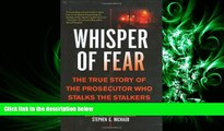 different   Whisper of Fear: The True Story of  the Prosecutor Who Stalks the Stalkers