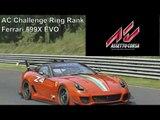 Assetto Corsa | AC Challenge Ring Rank | Ferrari 599X EVO | Nordschleife