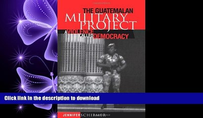 FAVORIT BOOK The Guatemalan Military Project: A Violence Called Democracy (Pennsylvania Studies in