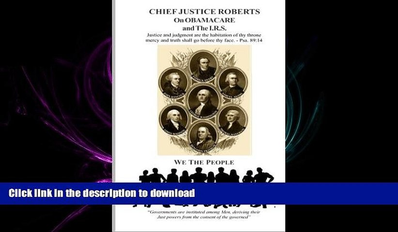 PDF ONLINE Chief Justice Roberts On Obamacare   The IRS: Traitor or Patriot? - You decide... FREE
