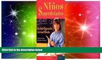 Big Deals  Ninos Superdotados / Highly Gifted Children: La Inteligencia Reconciliada / The