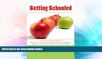 Big Deals  Getting Schooled: 102 Practical Tips for Parents, Teachers, Counselors   Students about