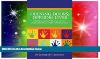 Big Deals  Opening Doors, Opening Lives: Creating awareness of advocacy, inclusion, and education